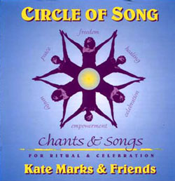 Circle of Song: Chants & Songs for Ritual & Celebration © Kate Marks 1999